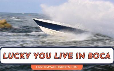 Lucky you Live in Boca Raton