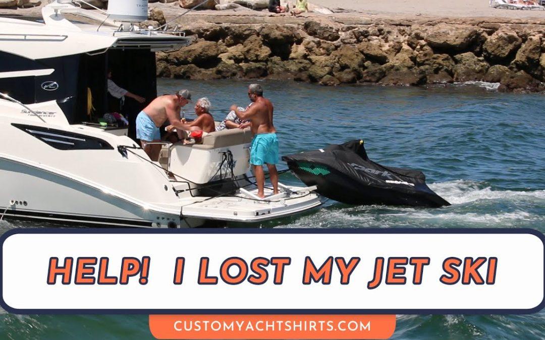 Help! I lost my Jet-ski